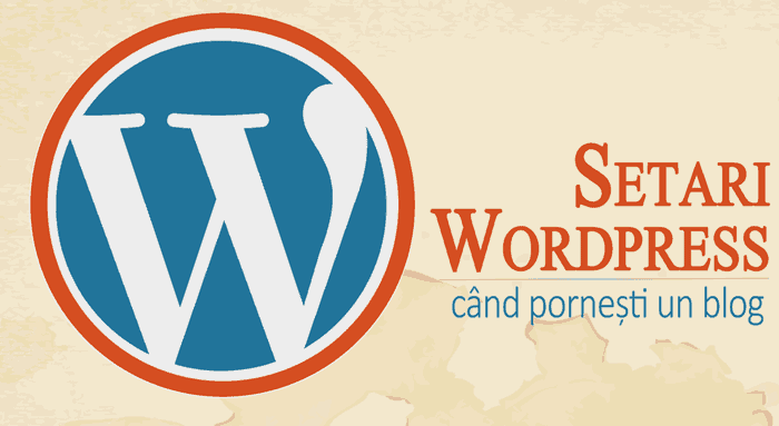 Setari Wordpress importante